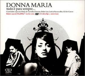 Donna Maria - Tudo é para sempre